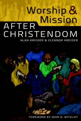 Worship and Mission After Christendom book