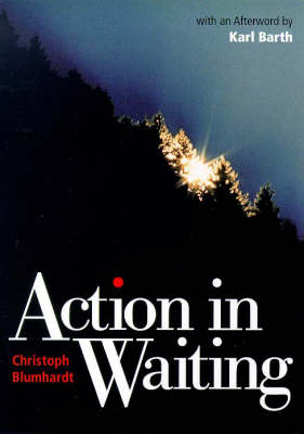 Action in Waiting by Karl Barth