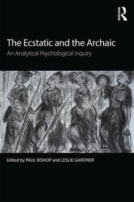 The Ecstatic and the Archaic by Paul Bishop