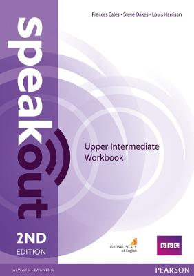 Speakout Upper Intermediate Workbook Without Key Speakout Upper Intermediate 2nd Edition Workbook without Key Upper intermediate by Louis Harrison