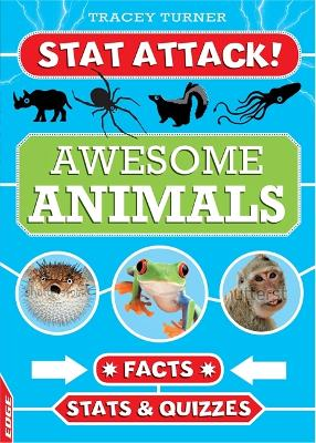 EDGE: Stat Attack: Awesome Animals: Facts, Stats and Quizzes by Tracey Turner