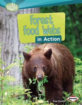 Forest Food Webs in Action by Paul Fleisher