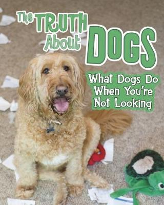 The Truth about Dogs by Mary Colson