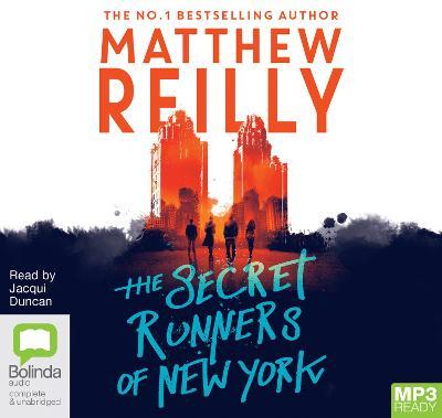 The Secret Runners Of New York by Matthew Reilly