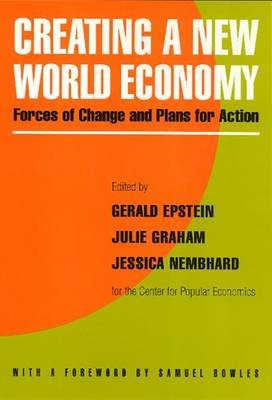 Creating a New World Economy by Gerald A. Epstein