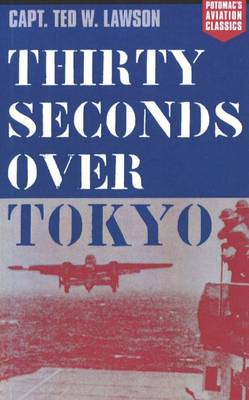 Thirty Seconds Over Tokyo by Peter B. Mersky