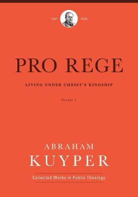 Pro Rege (Volume 1) by Abraham Kuyper