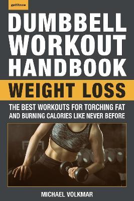 Dumbbell Workout Handbook by Michael Volkmar