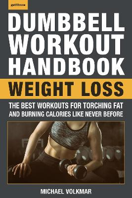 The Dumbbell Workout Handbook by Michael Volkmar