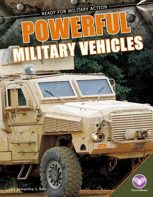 Powerful Military Vehicles by Samantha S. Bell