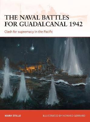 The naval battles for Guadalcanal 1942 by Mark Stille