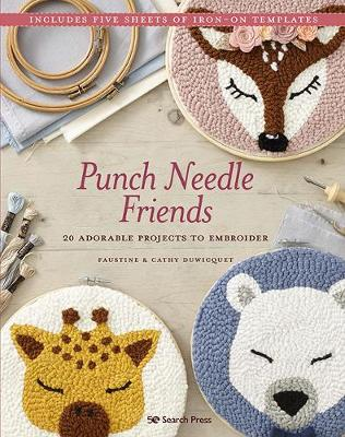 Punch Needle Friends: 20 Adorable Projects to Embroider book
