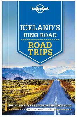 Iceland's Ring Road by Lonely Planet