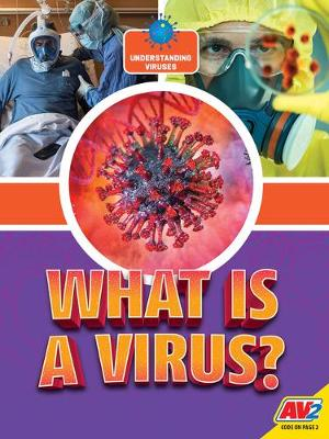 What Is A Virus? by Heather C Hudak