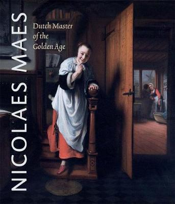 Nicolaes Maes: Dutch Master of the Golden Age book
