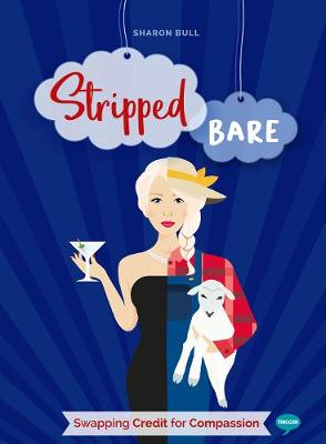 Stripped Bare: Swapping Credit for Compassion by Sharon Bull