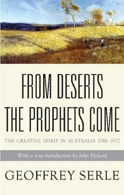 From Deserts the Prophets Come by Geoffrey Serle