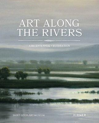 Art Along the Rivers: A Bicentennial Celebration by Amy Torbert