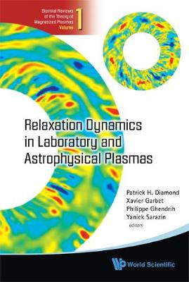 Relaxation Dynamics In Laboratory And Astrophysical Plasmas by Patrick H Diamond