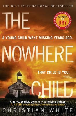 The Nowhere Child: The bestselling debut psychological thriller you need to read in 2019 by Christian White