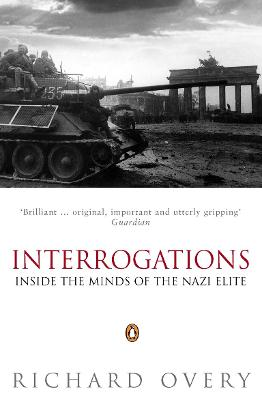Interrogations: Inside the Minds of the Nazi Elite book