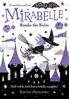 Mirabelle Breaks the Rules by Harriet Muncaster