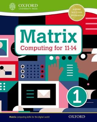 Matrix Computing for 11-14: Student Book 1 by Alison Page
