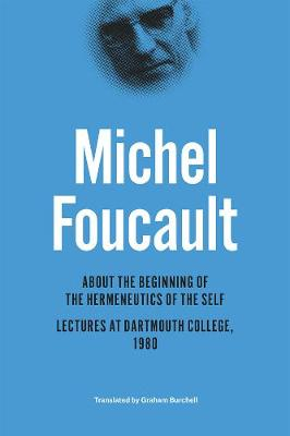 About the Beginning of the Hermeneutics of the Self by Michel Foucault