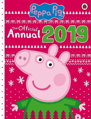 Peppa Pig: The Official Peppa Annual 2019 by Peppa Pig
