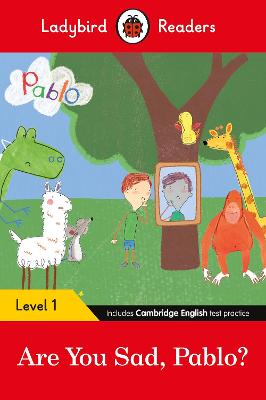 Ladybird Readers Level 1 - Pablo: Are You Sad, Pablo? (ELT Graded Reader) by Ladybird