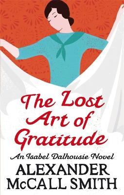 Lost Art Of Gratitude by Alexander McCall Smith