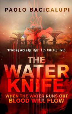 Water Knife by Paolo Bacigalupi