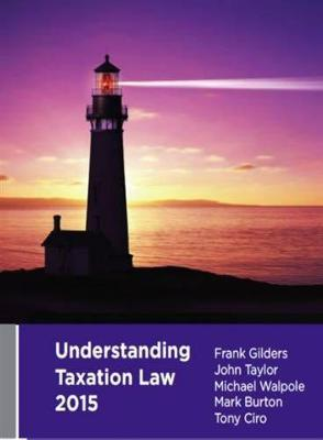 Understanding Taxation Law, 2015 by Frank Gilders
