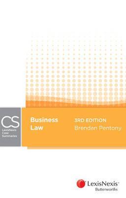 LexisNexis Case Summaries: Business Law by B Pentony