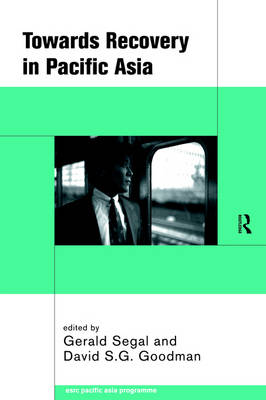 Towards Recovery in Pacific Asia by David S. G. Goodman