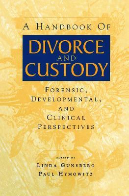 A Handbook of Divorce and Custody by Linda Gunsberg