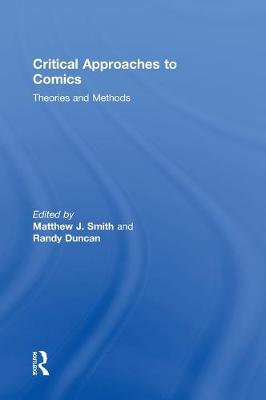 Critical Approaches to Comics by Matthew J. Smith