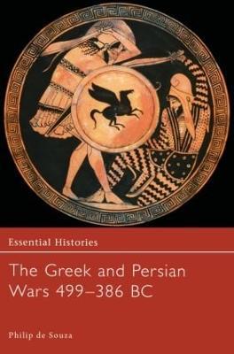 Greek and Persian Wars 499-386 by Philip de Souza