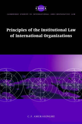 Principles of the Institutional Law of International Organizations book