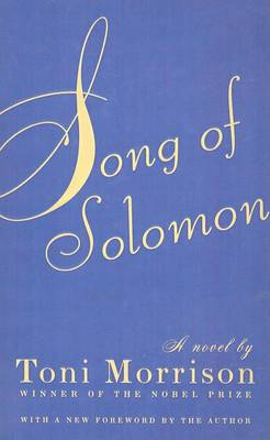 Song of Solomon by Toni Morrison