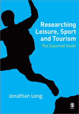 Researching Leisure, Sport and Tourism by Jonathan A. Long