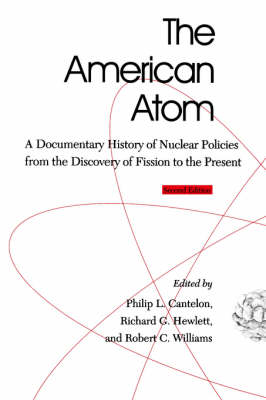 The American Atom by Philip L. Cantelon
