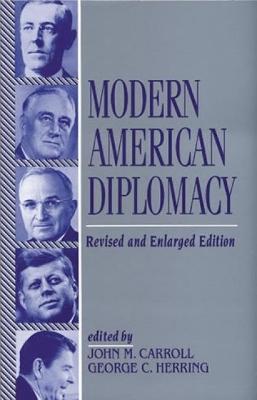Modern American Diplomacy by John M. Carroll
