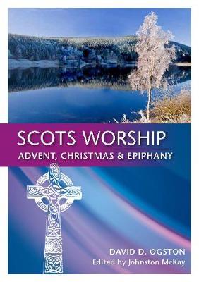 Scots Worship by David D. Ogston