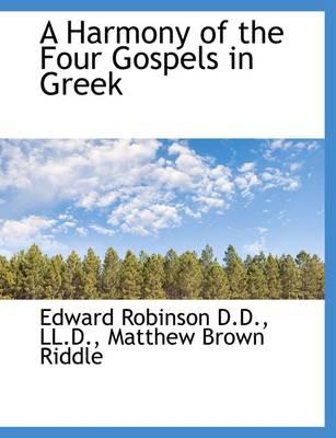 A Harmony of the Four Gospels in Greek by Edward Robinson