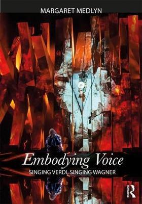 Embodying Voice: Singing Verdi, Singing Wagner book
