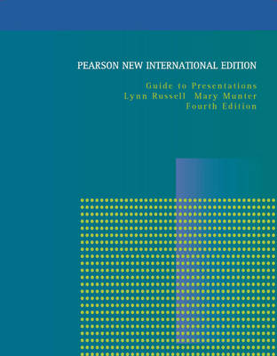 Guide to Presentations: Pearson New International Edition by Lynn Russell