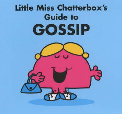 Little Miss Chatterbox's Guide to Gossip by Adam Hargreaves