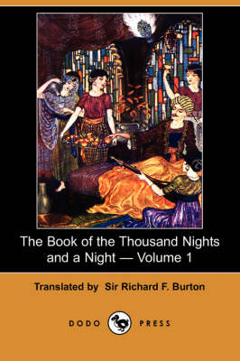 Book of the Thousand Nights and a Night - Volume 1 (Dodo Press) book