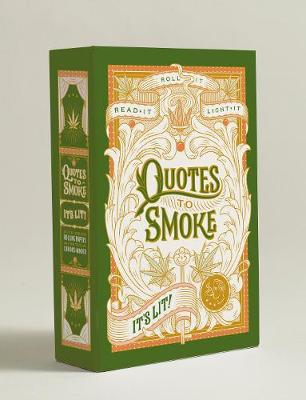 Quotes to Smoke: It's Lit!: Stash Box with 6 Packs of 32 Rolling by Abrams Noterie
